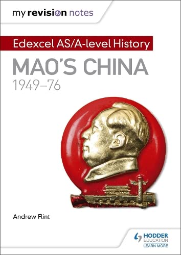 My Revision Notes: Edexcel AS/A-level History: Mao's China, 1949-76 By Andrew Flint
