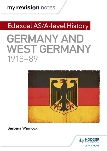 My Revision Notes: Edexcel AS/A-level History: Germany and West Germany, 1918-89 By Barbara Warnock