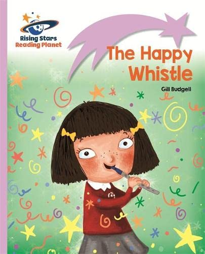 Reading Planet - The Happy Whistle - Lilac: Lift-off By Gill Budgell