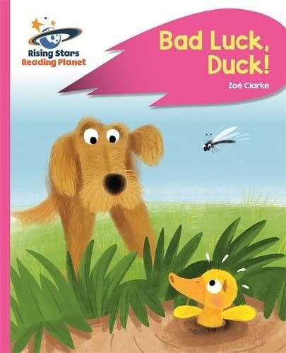 Reading Planet - Bad Luck, Duck! - Pink B: Rocket Phonics By Zoe Clarke