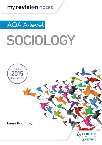 My Revision Notes: AQA A-level Sociology By Laura Pountney