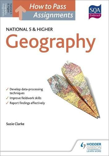 How to Pass National 5 and Higher Assignments: Geography (How To Pass National 5 Series) By Susan Clarke