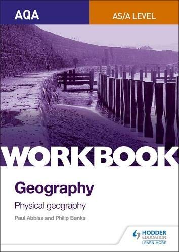 AQA AS/A-Level Geography Workbook 1: Physical Geography By Philip Banks