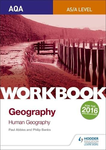 AQA AS/A-Level Geography Workbook 2: Human Geography By Philip Banks