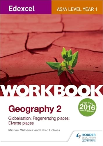 Edexcel AS/A-level Geography Workbook 2: Globalisation; Regenerating Places; Diverse Places By Michael Witherick