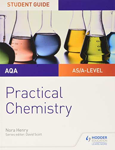 AQA A-level Chemistry Student Guide: Practical Chemistry By Nora Henry