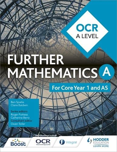 OCR A Level Further Mathematics Core Year 1 (AS) By Ben Sparks