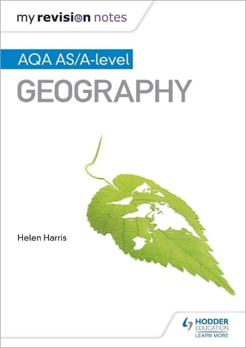 My Revision Notes: AQA AS/A-level Geography By Helen Harris