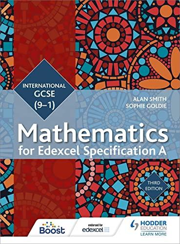 Edexcel International GCSE (9-1) Mathematics Student Book Third Edition By Alan Smith