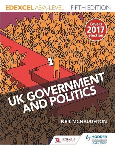 Edexcel UK Government and Politics for AS/A Level By Neil McNaughton