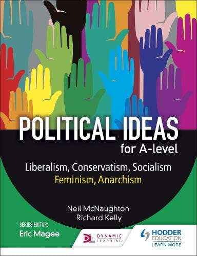 Political ideas for A Level: Liberalism, Conservatism, Socialism, Feminism, Anarchism By Neil McNaughton