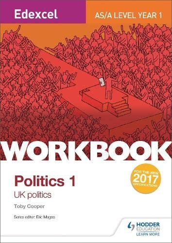 Edexcel AS/A-level Politics Workbook 1: UK Politics By Toby Cooper