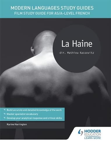 Modern Languages Study Guides: La haine: Film Study Guide for AS/A-level French (Film and literature guides) By Karine Harrington