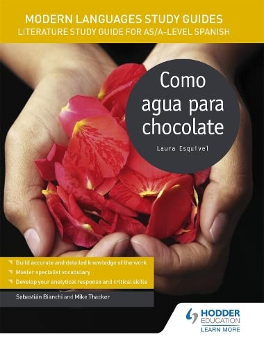 Modern Languages Study Guides: Como agua para chocolate: Literature Study Guide for AS/A-level Spanish (Film and literature guides) By Sebastian Bianchi