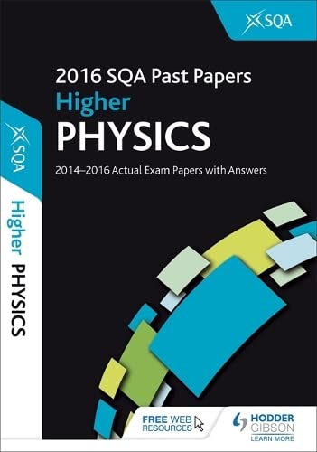 Higher Physics 2016-17 SQA Past Papers with Answers by SQA
