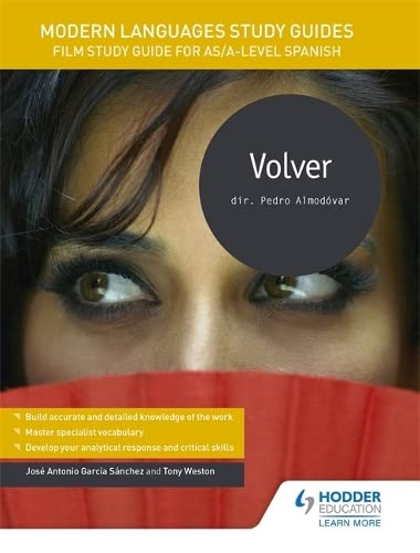 Modern Languages Study Guides: Volver: Film Study Guide for AS/A-level Spanish (Film and literature guides) By Jose Antonio Garcia Sanchez