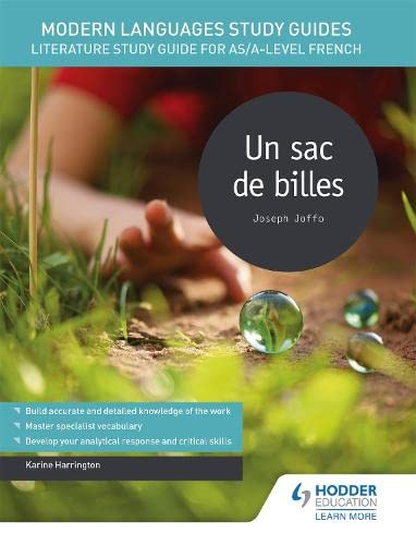 Modern Languages Study Guides: Un sac de billes: Literature Study Guide for AS/A-level French (Film and literature guides) By Karine Harrington