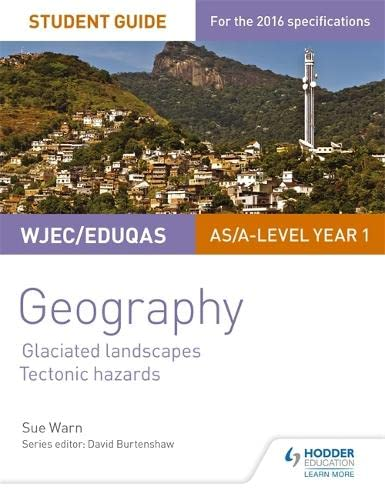 WJEC/Eduqas AS/A-level Geography Student Guide 3: Glaciated Landscapes; Tectonic Hazards (Georgaphy As/a Year 1) By Sue Warn
