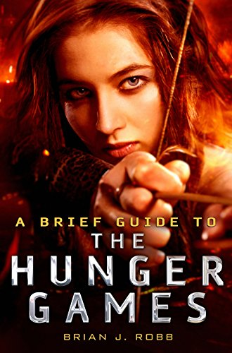 A Brief Guide To The Hunger Games By Brian Robb