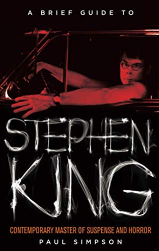 A Brief Guide to Stephen King by Paul Simpson