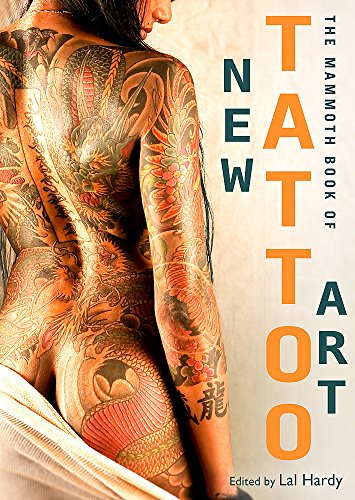 Mammoth Book of New Tattoo Art By Lal Hardy