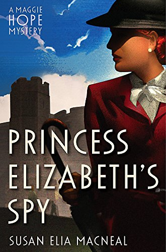 Princess Elizabeth's Spy (Maggie Hope) By Susan Elia MacNeal