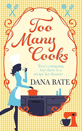 Too Many Cooks By Dana Bate