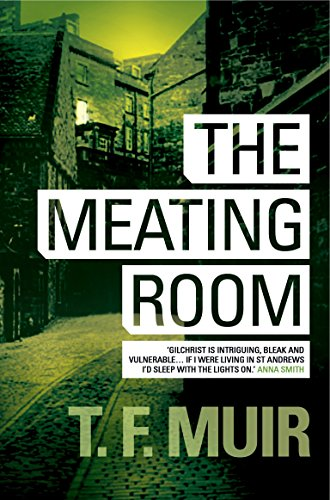 The Meating Room (DCI Andy Gilchrist) By T. F. Muir