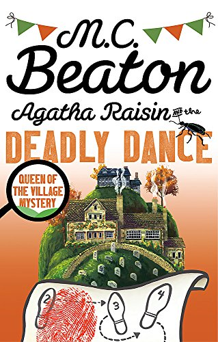 Agatha Raisin and the Deadly Dance By M.C. Beaton