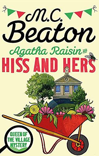 Agatha Raisin: Hiss and Hers By M.C. Beaton