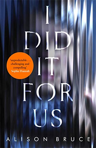 I Did It for Us By Alison Bruce