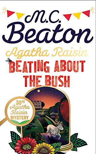 Agatha Raisin: Beating About the Bush By M.C. Beaton