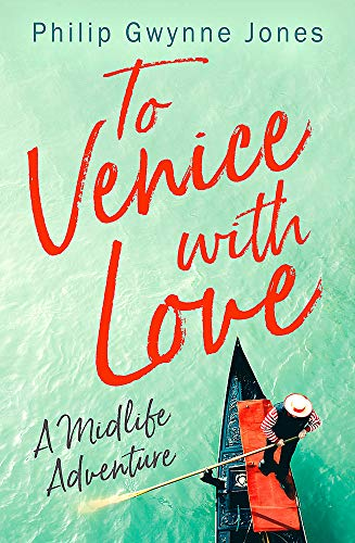 To Venice with Love By Philip Gwynne Jones