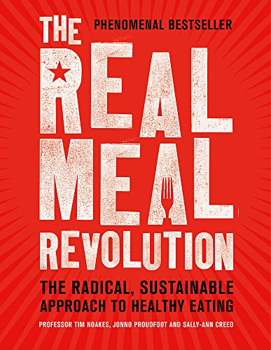 The Real Meal Revolution: The Radical, Sustainable Approach to Healthy Eating by Sally-Ann Creed