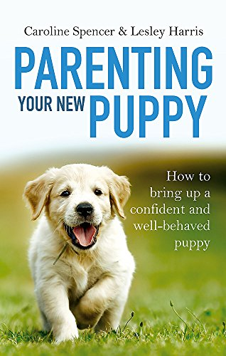 Parenting Your New Puppy By Caroline Spencer