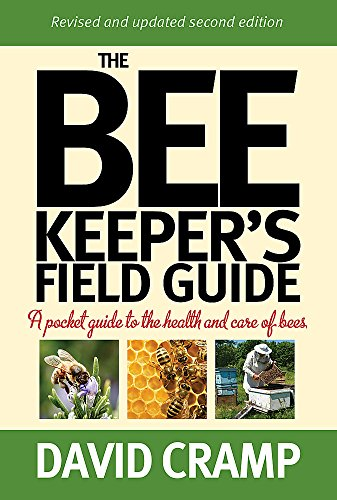 The Beekeeper's Field Guide: A Pocket Guide to the Health and Care of Bees by David Cramp