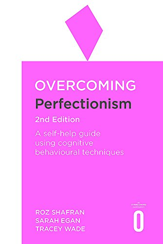 Overcoming Perfectionism 2nd Edition By Roz Shafran