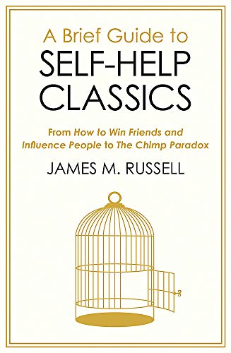 A Brief Guide to Self-Help Classics By James M. Russell