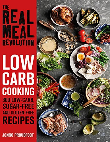 The Real Meal Revolution: Low Carb Cooking By Jonno Proudfoot