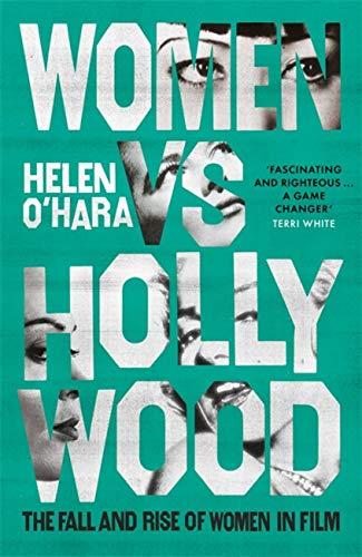 Women vs Hollywood By Helen O'Hara