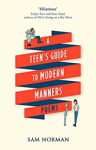 A Teen's Guide to Modern Manners By Sam Norman