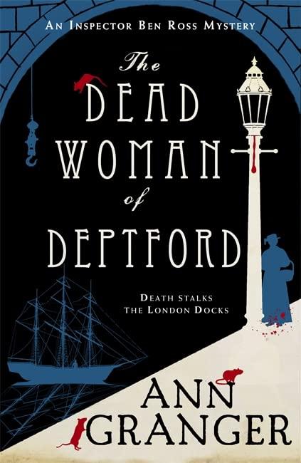 The Dead Woman of Deptford (Inspector Ben Ross mystery 6) By Ann Granger