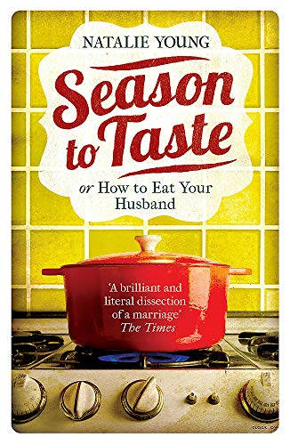 Season to Taste or How to Eat Your Husband By Natalie Young
