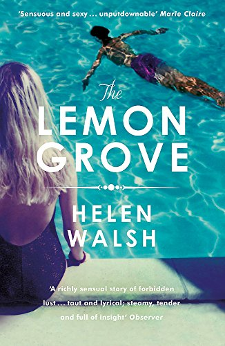 The Lemon Grove: The bestselling summer sizzler - A Radio 2 Bookclub choice By Helen Walsh