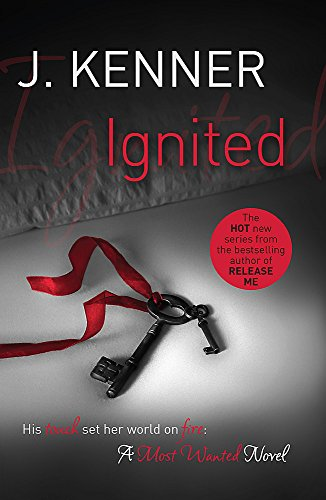 Ignited: Most Wanted Book 3 By J. Kenner