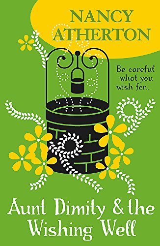 Aunt Dimity and the Wishing Well (Aunt Dimity Mysteries, Book 19) By Nancy Atherton