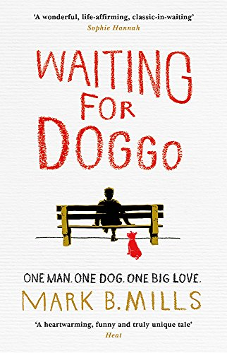 Waiting For Doggo: The feel-good romantic comedy for dog lovers and friends By Mark Mills