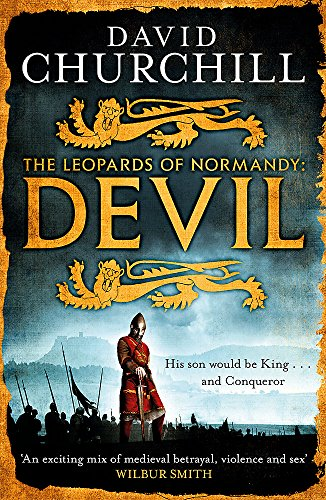 Devil (Leopards of Normandy 1): A vivid historical blockbuster of power, intrigue and action By David Churchill