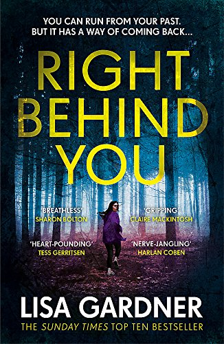 Right Behind You: The gripping new thriller from the Sunday Times bestseller (FBI Profiler) By Lisa Gardner