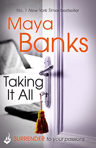 Taking it All by Maya Banks